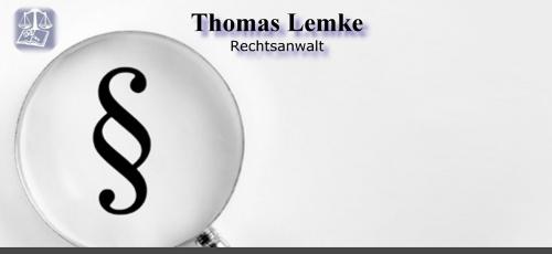 Rechtsanwalt Thomas Lemke Kanzlei Thomas Lemke 14469 Potsdam