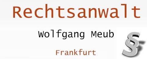 Rechtsanwalt Wolfgang Meub Rechtsanwalt Wolfgang Meub 60325